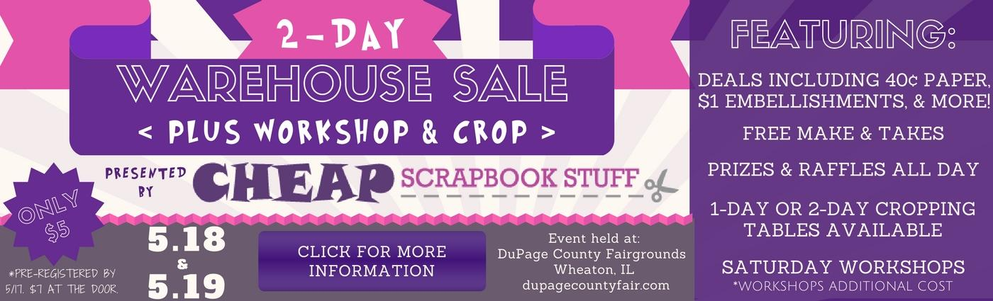 Cheap Scrapbook Stuff - DuPage County Fairgrounds Warehouse Sale - May 18th & 19th