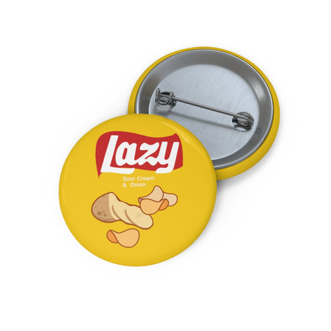 LAZY AF -Pin Buttons