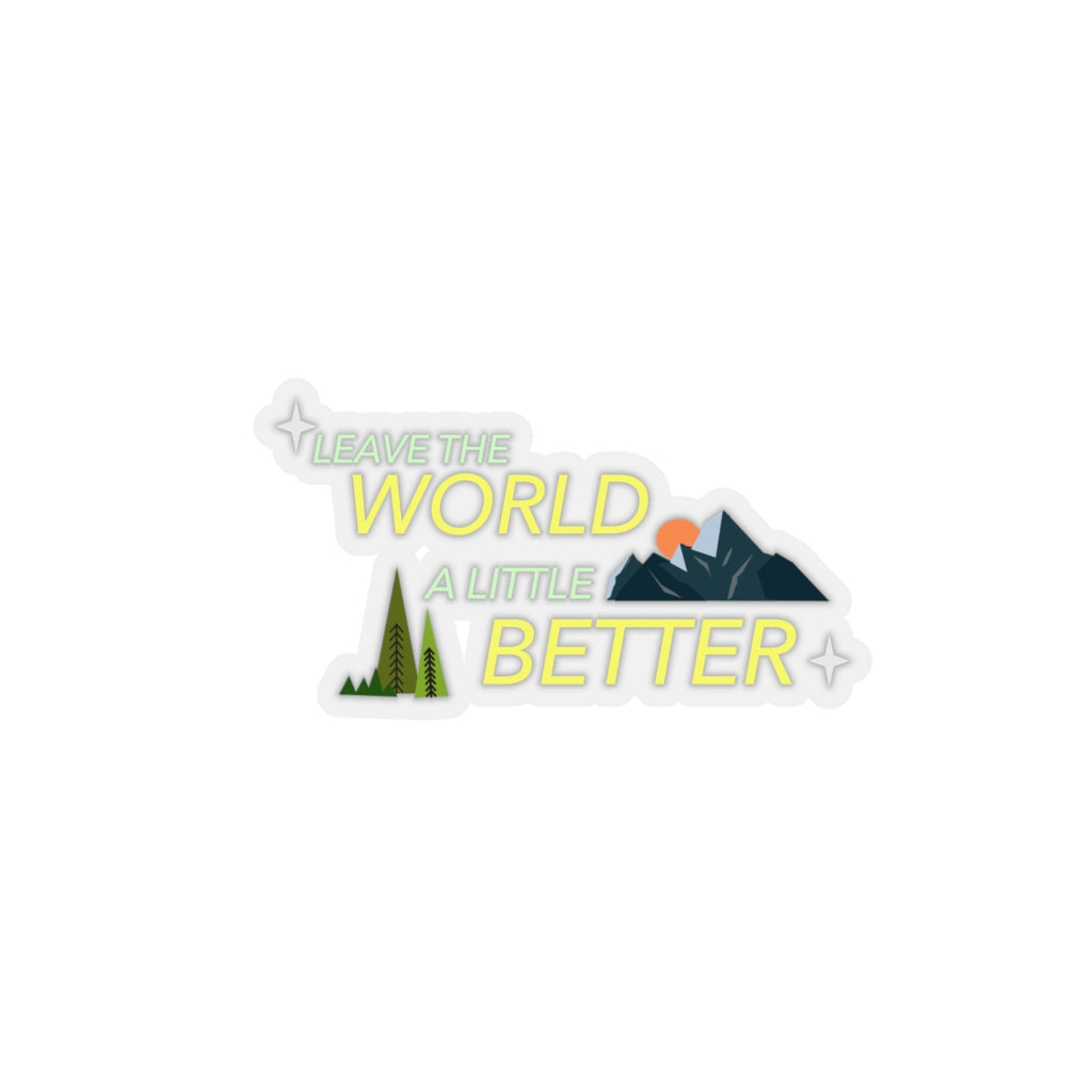 LEAVE THE WORLD A LITTLE BETTER -KOKO Sticker