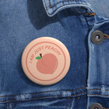 I AM JUST PEACHY Pin Buttons