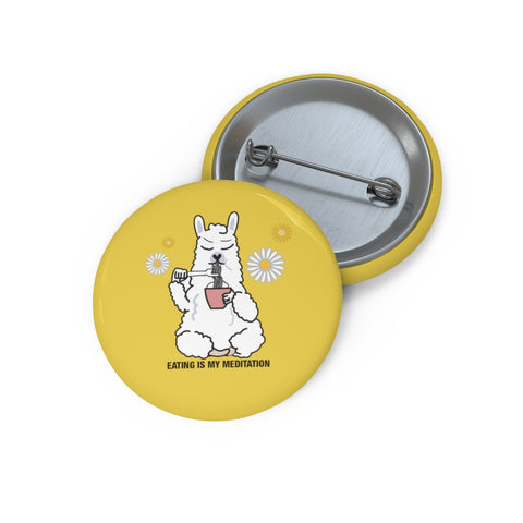 LIFE IS LLAMAZING - EATING IS MEDITATION Pin Buttons