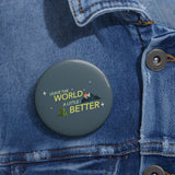 LEAVE THE WORLD A LITTLE BETTER - KOKO Pin