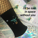 KOKO PROMOTION SPECIAL SALE- I'd be lost in space without you UNISEX SOCKS