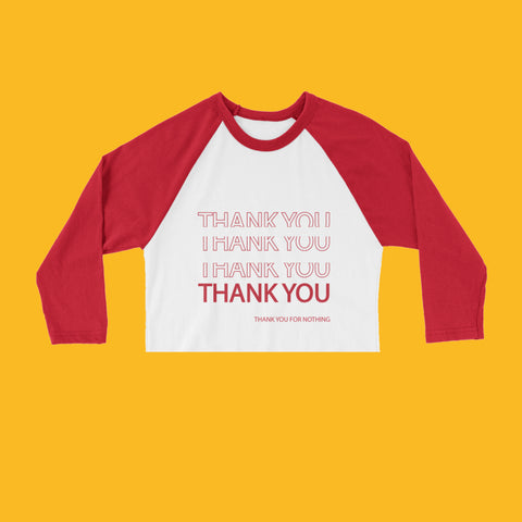 THANKS FOR NOTHING -  REGLAN SLEEVE CROP TEE
