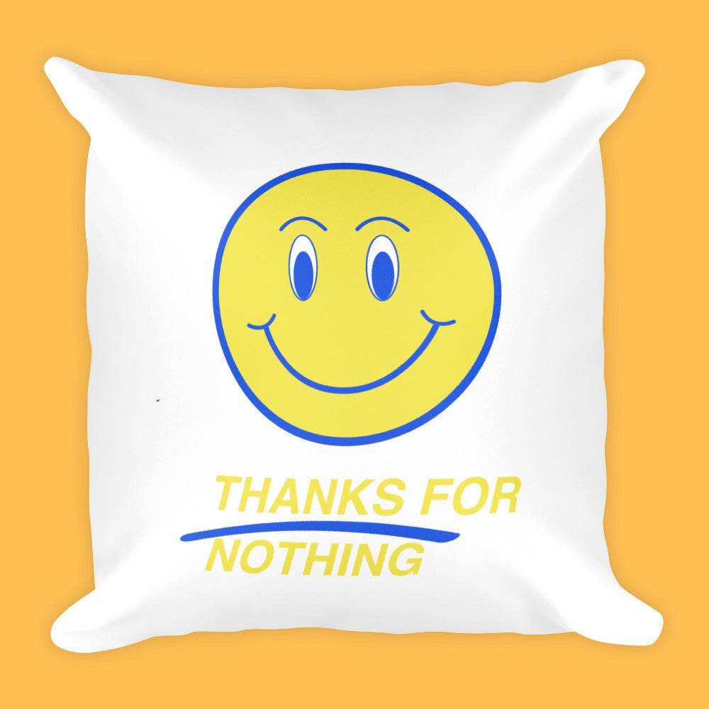 THANKS FOR NOTHING PILLOW (SWEATSHOP-FREE, MADE IN USA)