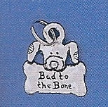 "Pewter Dog Collar Charm ""Bad to the Bone"""