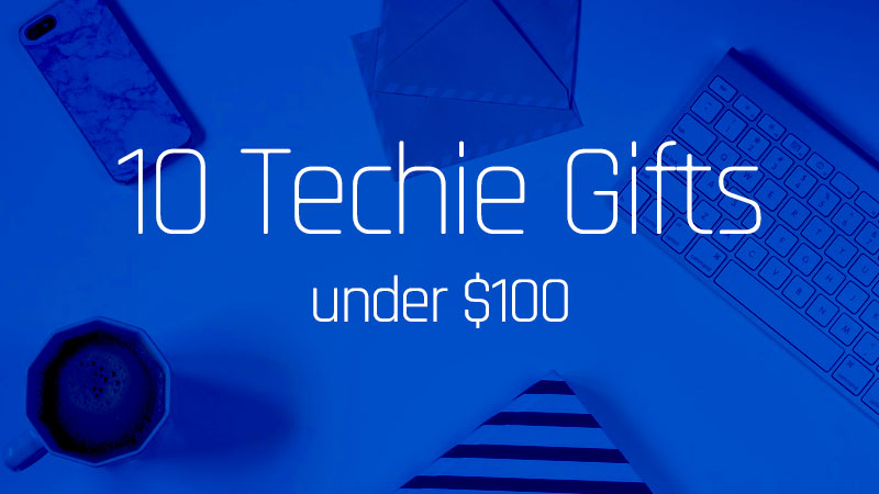 Techie Gift Ideas Under $100 (2016)
