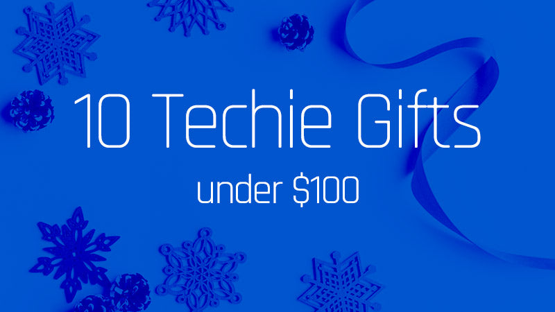 Techie Gifts Under $100 - 2017 - by Story Spark