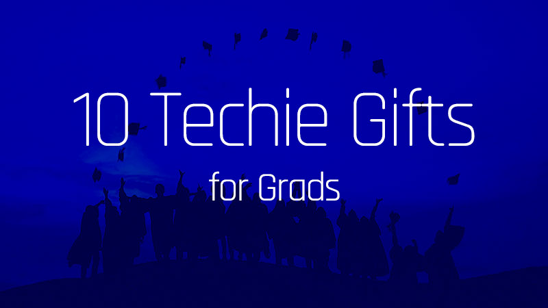 10 Techie Gifts for Grads