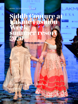 Siddh Couture at Lakmé Fashion Week summer/resort 2020