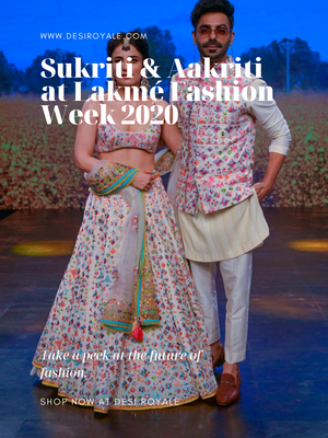 Sukriti & Aakriti at Lakmé Fashion Week 2020