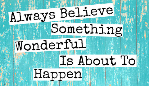 Magnet - Always Believe Something Wonderful Is About To Happen