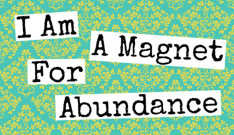 Magnet - I Am A Magnet For Abundance