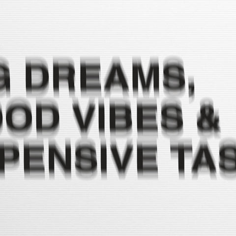 Joey Tatum 'Big Dreams, Good Vibes & Expensive Taste'
