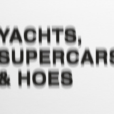Joey Tatum 'Yachts, Supercars & Hoes'