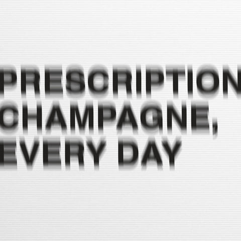 Joey Tatum 'Prescription : Champagne Everyday'