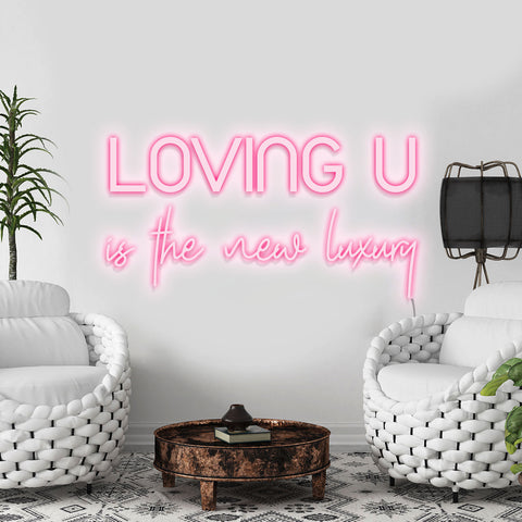 'Loving U; is the New Luxury' Neon Light