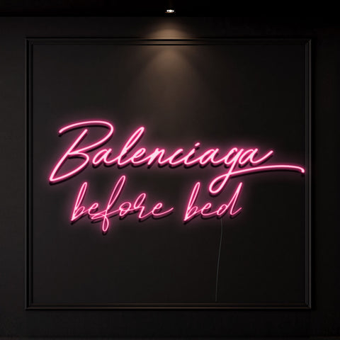 'Balenciaga Before Bed' Neon Light