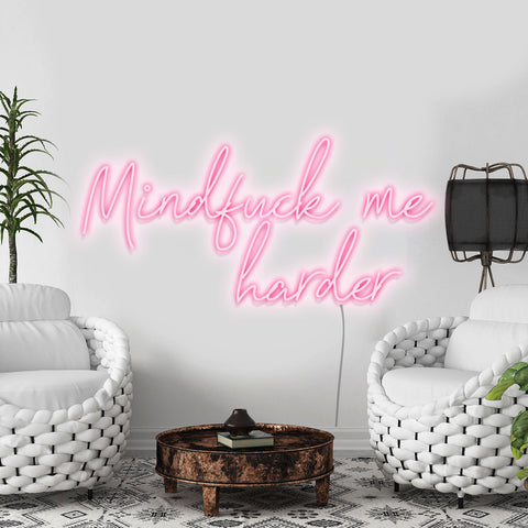 'Mindfuck Me Harder' Neon Light