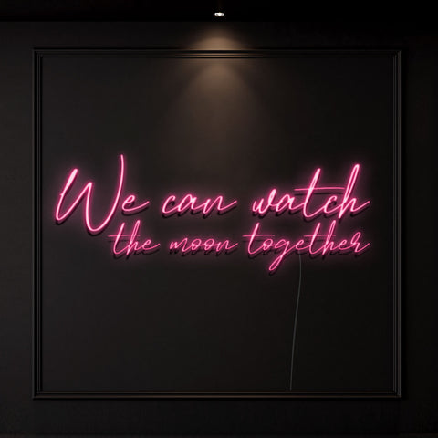 'We Can Watch the Moon Together' Neon Light