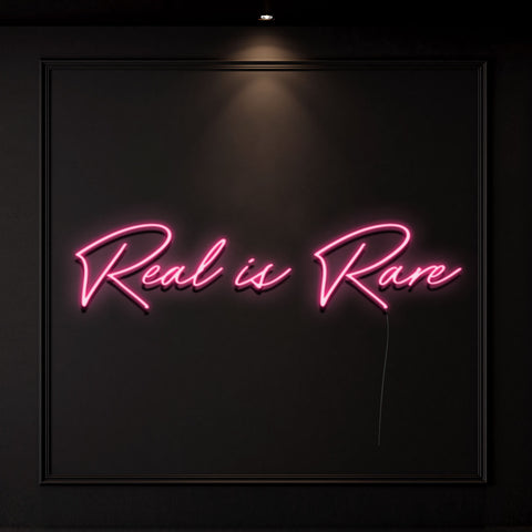 'Real is Rare' Neon Light