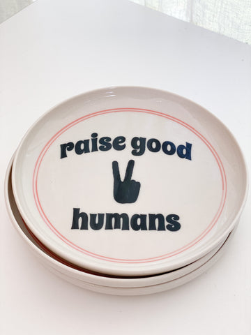 Raise Good Humans Plate