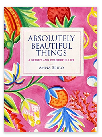 Absolutely Beautiful Things Anna Spiro