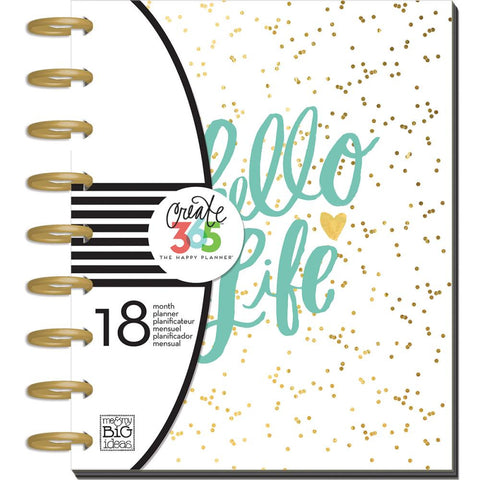 Me & My Big Ideas- Create 365 18-Month Planner, Hello Life