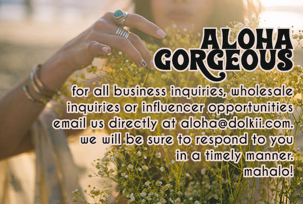 contact us at aloha@dolkii.com