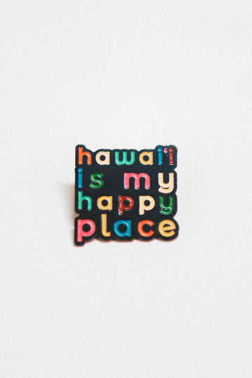 PIN HAWAI'I IS MY HAPPY PLACE