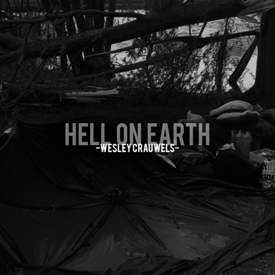 HELL ON EARTH - WESLEY CRAUWELS