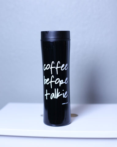 'COFFEE BEFORE TALKIE' Drink Tumbler