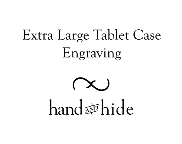 Hand and Hide leather Stock or Custom Engraving for Extra Large Tablet Case