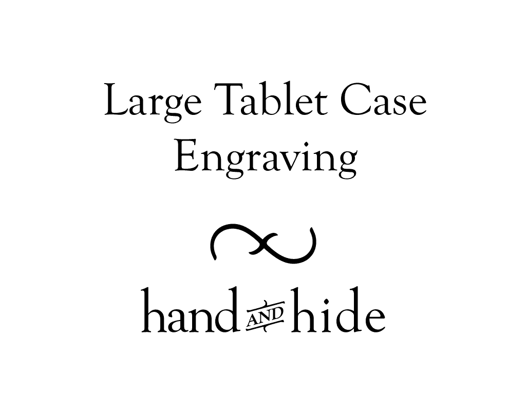 Stock or Custom Engraving for Large Tablet Case