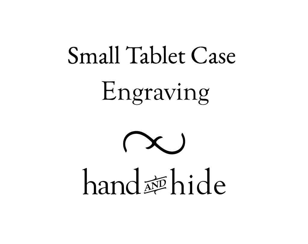 Stock or Custom Engraving for Small Tablet Case