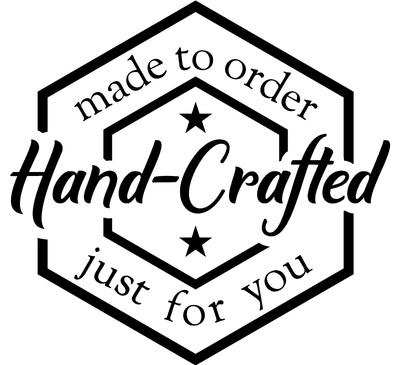 hand-crafted made to order just for you