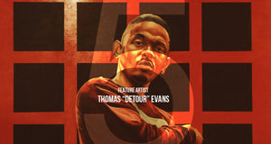 "Feature Artist - Thomas ""Detour"" Evans"