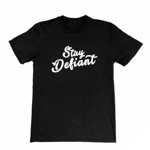 STAY DEFIANT