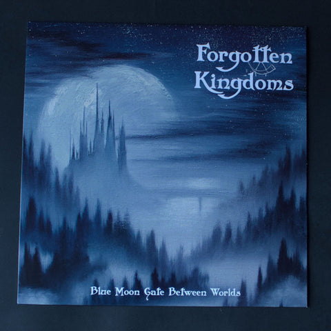 "FORGOTTEN KINGDOMS ""Blue Moon Gate Between Worlds"" 12""LP"