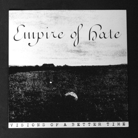 "EMPIRE OF HATE ""Visions of a Better Time"" 7""EP"