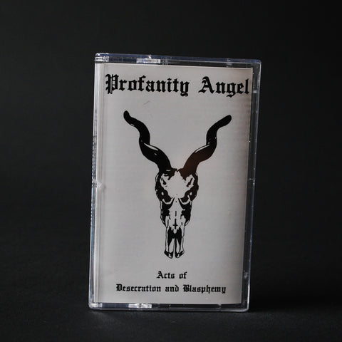 "PROFANITY ANGEL ""Acts of Desecration and Blasphemy"" MC"