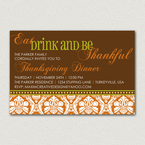 Thanksgiving Invitation - Eat Drink and Be Thankful
