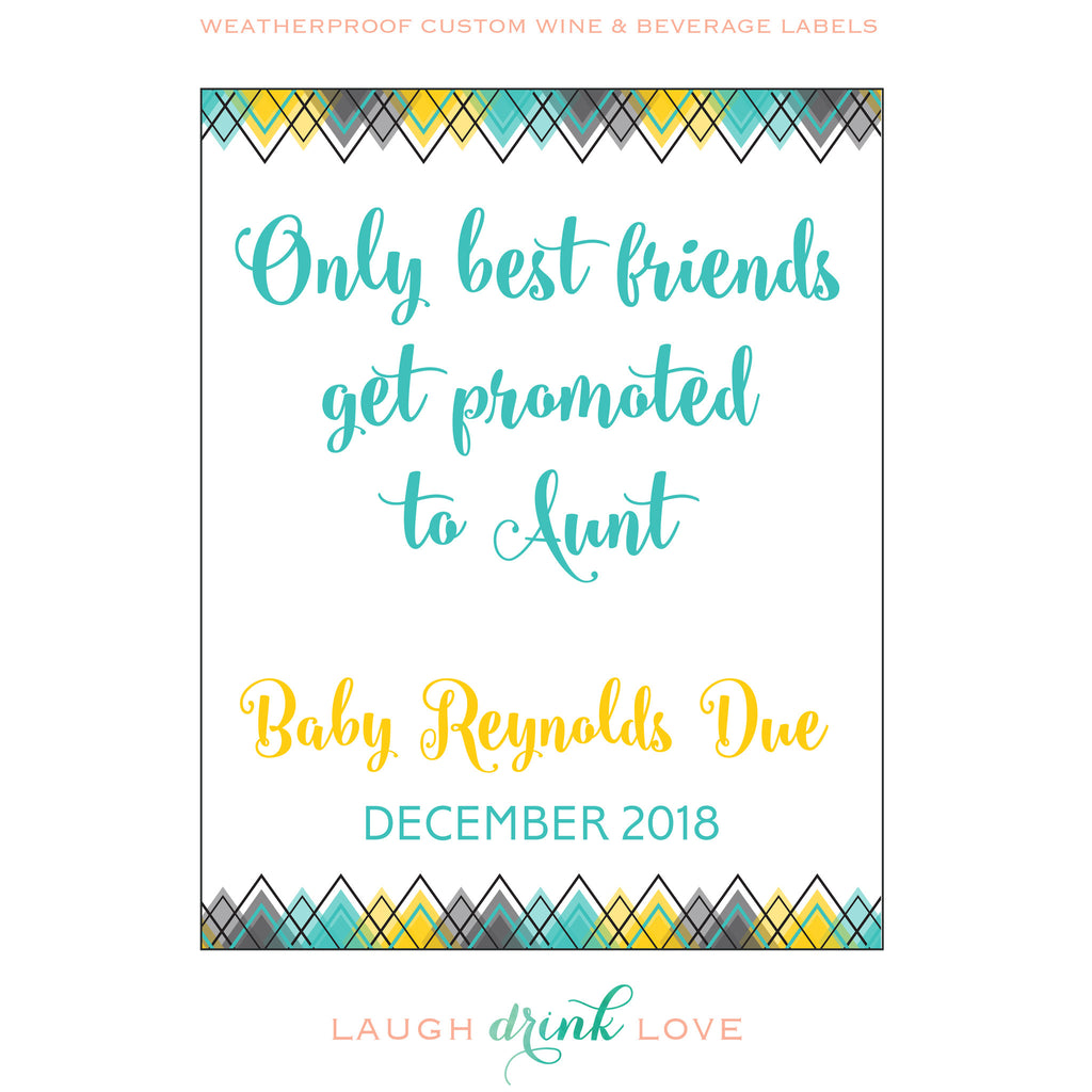 only best friends get promoted to aunt wine label pregnancy announcement custom wine labels gender reveal announcement wine label only best friends get