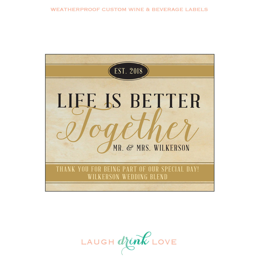 Life is Better Together Wedding Blend Wine Label – maximcreativeinvites