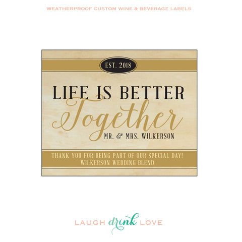 "Life is ""Better Together"" Thank You Wine Label - Wedding Wine Bottle Label - Favor - Gift - ""Wedding Centerpiece"""
