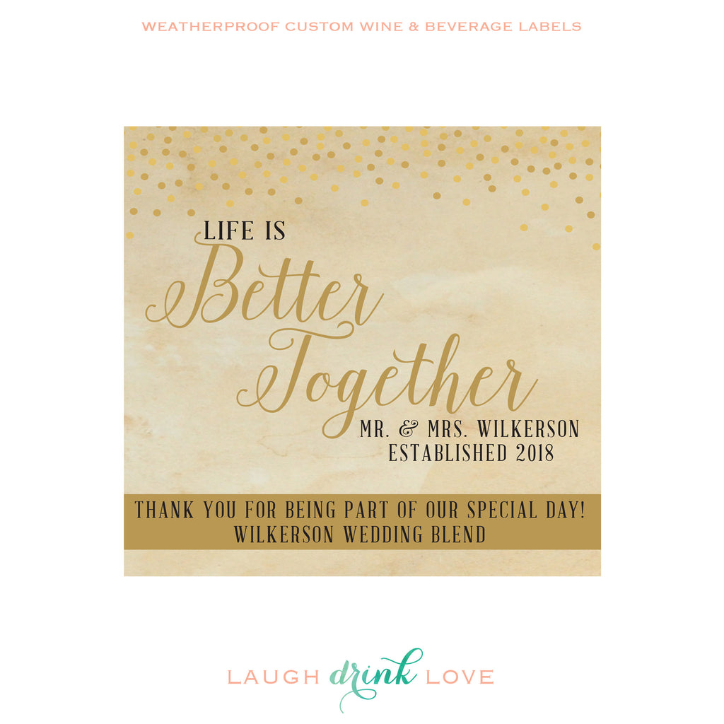 Life is Better Together Wine Label – maximcreativeinvites