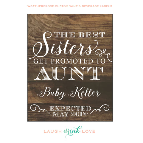 "Only The ""Best Sisters Get Promoted to Aunt"" Wine Label - Pregnancy Announcement Wine Label - maximcreativeinvites"