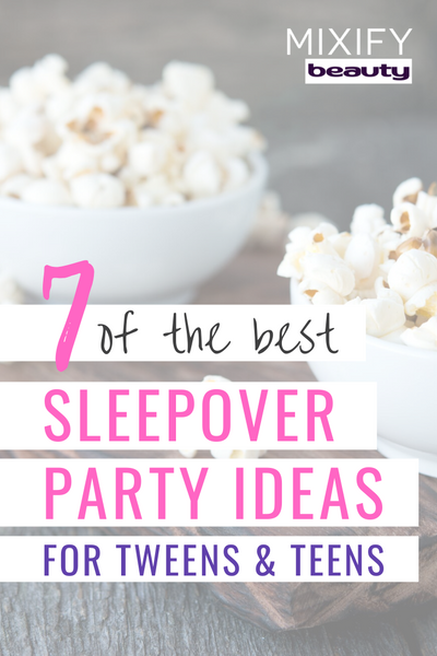 Best Sleepover Party Ideas for Tweens and Teens
