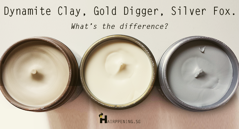 By Vilain Gold Digger, Silver Fox and Dynamite Clay. What's the difference? Hairppening Singapore
