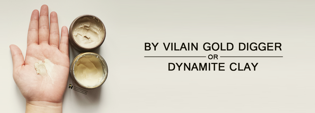 Which is better: By Vilain Gold Digger or Dynamite Clay?